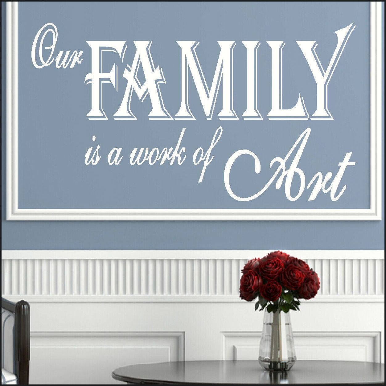 Large wall sticker quote our family is a work of art transfer famous quotes amipublicfo Choice Image