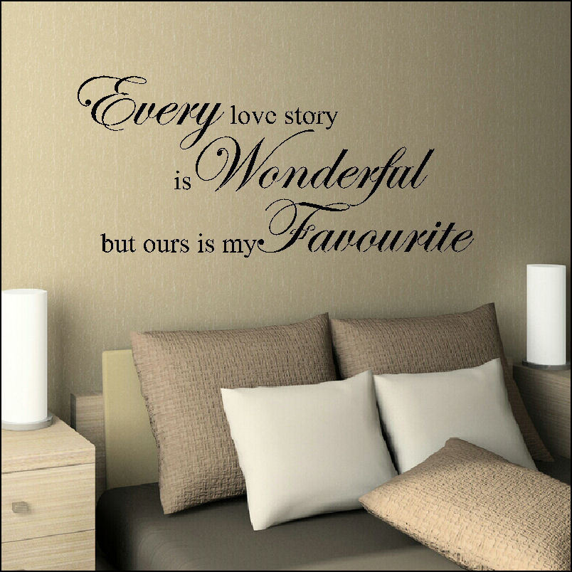 LARGE BEDROOM WALL QUOTE EVERY LOVE STORY OURS FAVOURITE ...