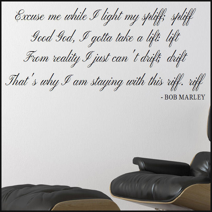 LARGE BOB MARLEY WALL STICKER LYRICS EXCUSE ME WHILE I LIGHT MY SPLIFF  TRANSFER. Music ... Part 64