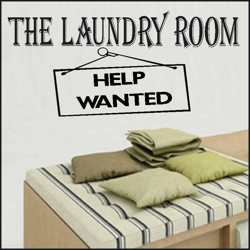 LARGE LAUNDRY ROOM QUOTE HELP WANTED WALL STICKER UK DESPATCH TRANSFER DECAL.  Quote ... Part 53
