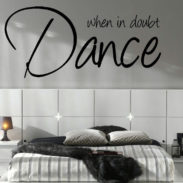 LARGE QUOTE WHEN IN DOUBT DANCE MUSIC WALL ART STICKER QUALITY CUT MATT  VINYL Part 76